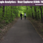 Google Analytics – User Explorer [COOL TOOL]
