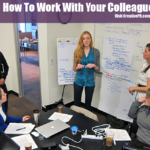 How To Work With Your Colleagues